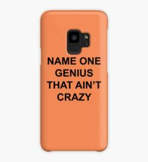 Name one genius that ain't crazy Case/Skin for Samsung Galaxy
