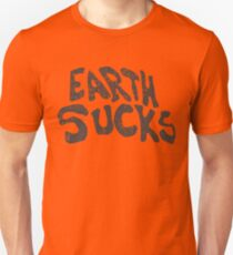 Earth Sucks  Unisex T-Shirt