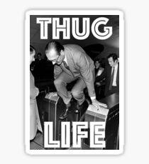 THUG LIFE (Chirac) Sticker