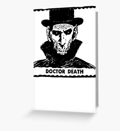 Doctor Death  Greeting Card