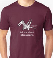 Ask Me About Pterosaurs Unisex T-Shirt