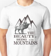 The beauty of being in the mountains Unisex T-Shirt