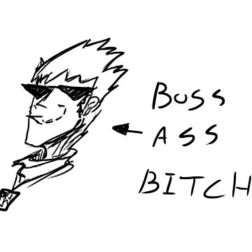 Boss Ass Bitch by ChesterPalm