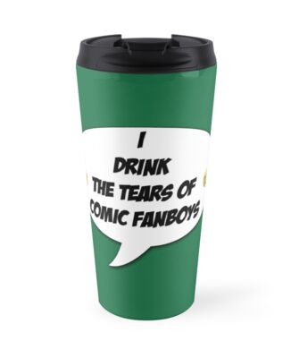 I Drink The Tears of Comic Fanboys by callistawolf