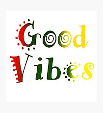 Good Vibes Funky font Photographic Print