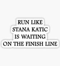 Run like Stana Katic Sticker