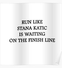 Run like Stana Katic Poster