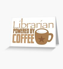 Librarian powered by Coffee Greeting Card
