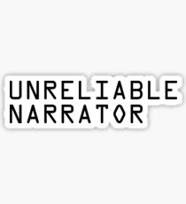 Unreliable Narrator Sticker