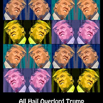 All Hail Overlord Trump!! by mspixvancouver