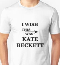 I wish this was Kate Beckett Unisex T-Shirt
