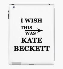 I wish this was Kate Beckett iPad Case/Skin