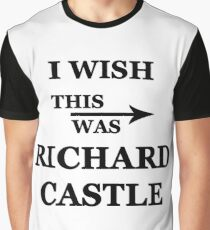 I wish this was Richard Castle Graphic T-Shirt