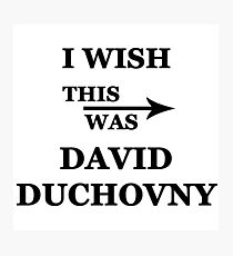 I wish this was David Duchovny Photographic Print