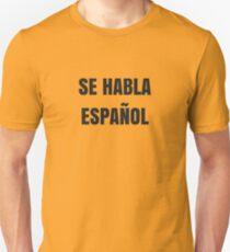 Se Habla Español  Unisex T-Shirt