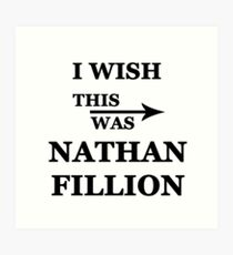 I wish this was Nathan Fillion Art Print