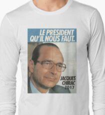 LE PRÉSIDENT QU'IL NOUS FAUT - 2017 (Chirac) T-Shirt
