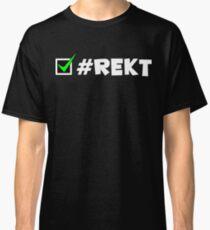 #REKT Classic T-Shirt