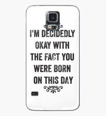 I'm Decidedly Okay Snarky Birthday Card Case/Skin for Samsung Galaxy
