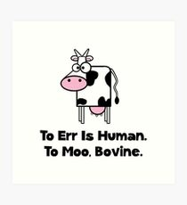 To Moo Bovine Art Print