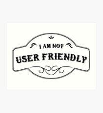 I'm not User Friendly -HR Design- Art Print