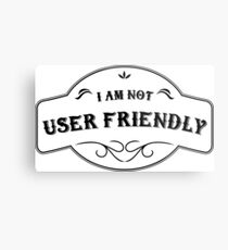 I'm not User Friendly -HR Design- Metal Print