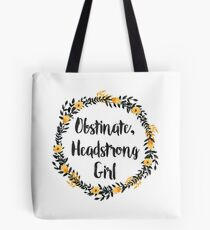 Obstinate, Headstrong Girl! Tote Bag