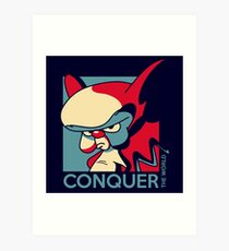 Conquer the World! Art Print