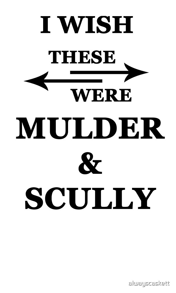 I wish these were Mulder and Scully by alwayscaskett