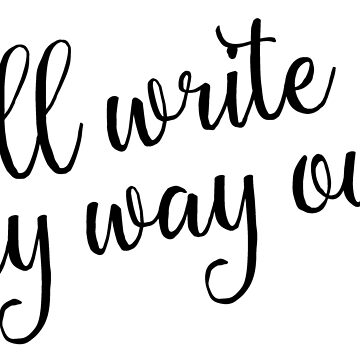 I'll Write My Way Out (Hamilton) by lighttwoods