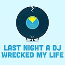 Character Building - A DJ Wrecked my Life by SevenHundred