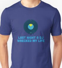 Character Building - A DJ Wrecked my Life Unisex T-Shirt