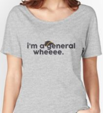 I'm a general! Women's Relaxed Fit T-Shirt