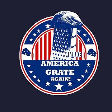 MAKE AMERICA GRATE AGAIN! by Kayden007