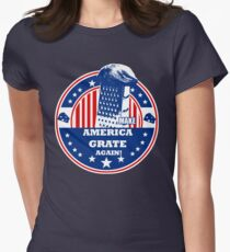 MAKE AMERICA GRATE AGAIN! Womens Fitted T-Shirt