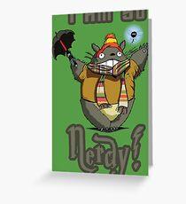I am so NERDY! Greeting Card