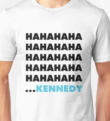 Hahahaha Kennedy T-Shirt