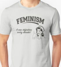 Feminism - A New Definition Every Decade T-Shirt