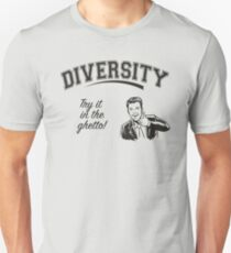 Diversity - Try it in the Ghetto T-Shirt