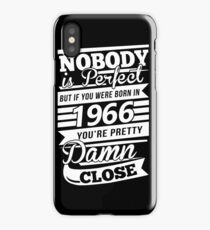 Nobody is perfect but if you were born in 1966 iPhone Case/Skin
