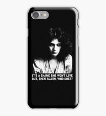 It's a shame she won't live.  But, then again, who does? iPhone Case/Skin