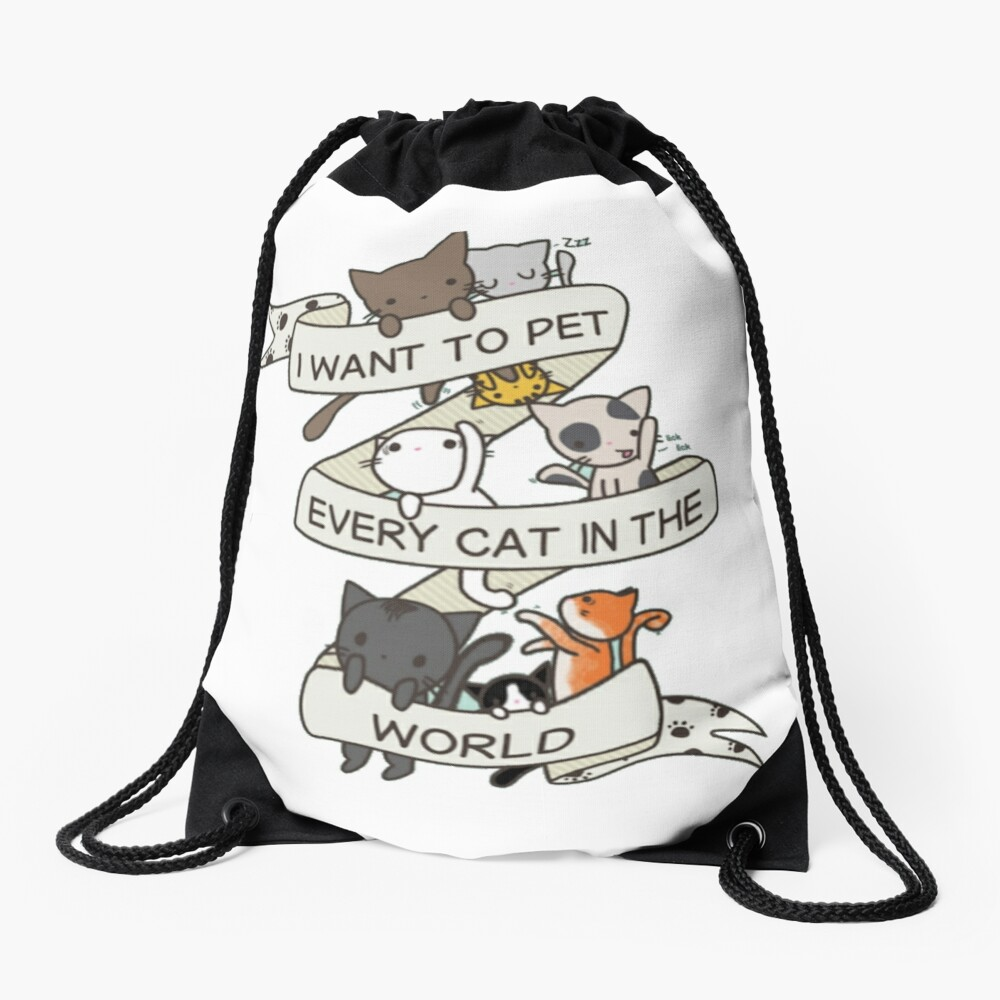 I want to pet every cat in the world! Drawstring Bag
