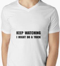 Keep Watching Trick Men's V-Neck T-Shirt