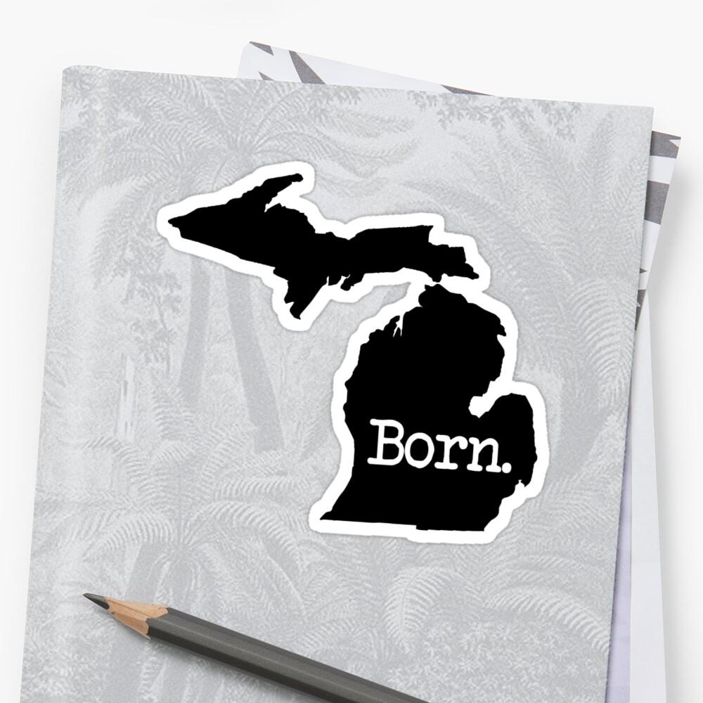 Michigan born mi detroit stickers by mindofstate redbubble michigan born mi detroit by mindofstate aiddatafo Choice Image