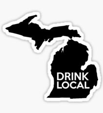 Michigan Drink Local MI Detroit Sticker