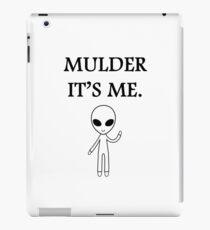 Mulder it's me.  iPad Case/Skin