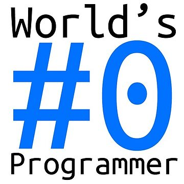 World's #0 Programmer by Chitoge