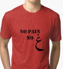 No Pain No Gain Tri-blend T-Shirt