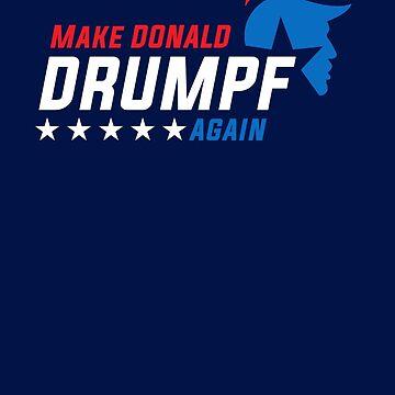 Make Donald Drumpf Again by mozarella-tees