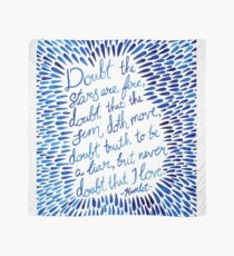 Hamlet - Doubt the stars love quote Scarf